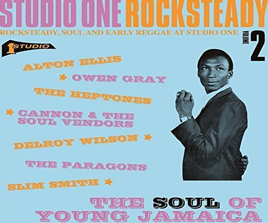 Studio One Rocksteady 2: The Soul Of Young Jamaica – Rocksteady, Soul and Early Reggae at Studio One by Various Artists
