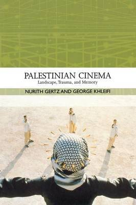 Palestinian Cinema by Nurith Gertz