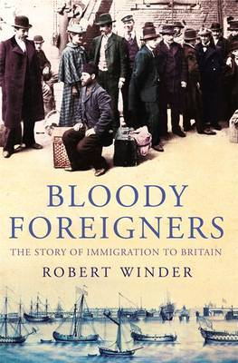 Bloody Foreigners by Robert Winder image