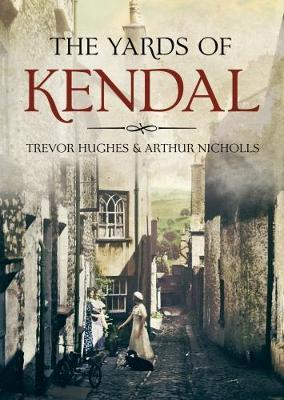 The Yards of Kendal by Trevor Hughes image