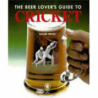 The Beer Lover's Guide to Cricket by Roger Protz image