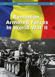 Romanian Armored Forces in World War II by Eduardo Martinez