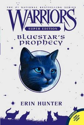 Warriors Super Edition: Bluestar's Prophecy by Erin Hunter