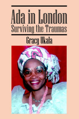 ADA in London: Surviving the Traumas by Gracy Ukala image