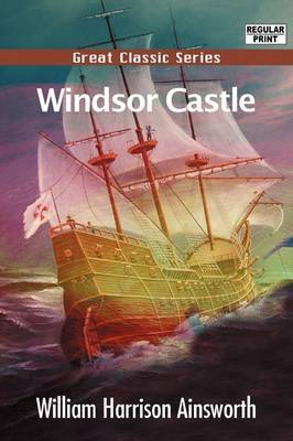 Windsor Castle by William , Harrison Ainsworth image