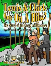 Lewis & Clark Go on a Hike by Carole Marsh