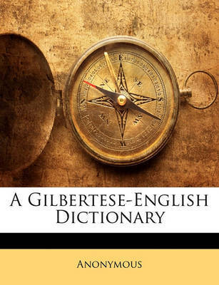 A Gilbertese-English Dictionary by * Anonymous