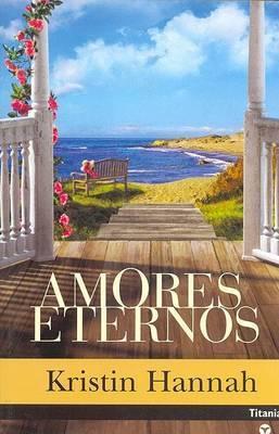 Amores Eternos by Kristin Hannah