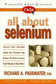 All About Selenium by Richard A. Passwater image