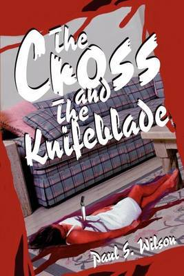 The Cross and the Knifeblade by Paul Seibert Wilson image