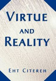 Virtue and Reality by Eht Citereh