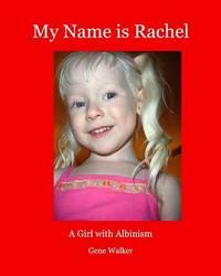 My Name is Rachel by Gene Walker