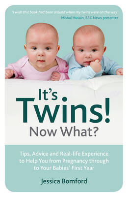 It's Twins! Now What? by Jessica Bomford