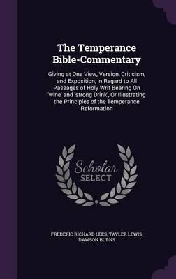 The Temperance Bible-Commentary by Frederic Richard Lees image
