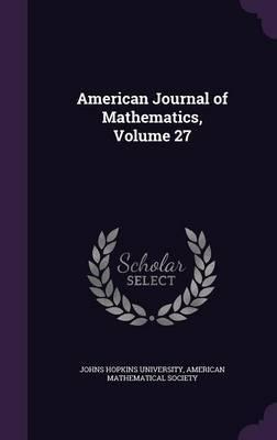 American Journal of Mathematics, Volume 27 image