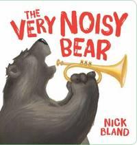 The Very Noisy Bear by Nick Bland