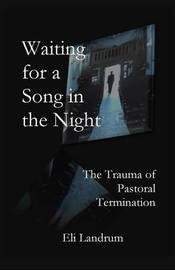 Waiting for a Song in the Night by Eli Landrum