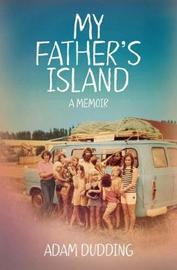 My Father's Island: A Memoir by Adam Dudding