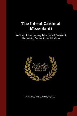The Life of Cardinal Mezzofanti by Charles William Russell image