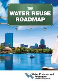 The Water Reuse Roadmap by Water Environment Federation