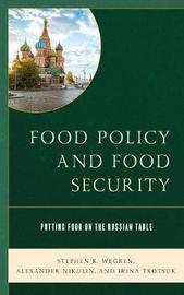 Food Policy and Food Security by Stephen K. Wegren