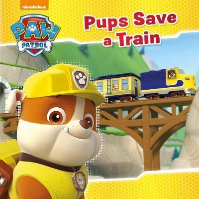 Nickelodeon PAW Patrol Pups Save a Train by Parragon Books Ltd