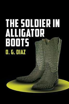 The Soldier in Alligator Boots by O G Diaz image