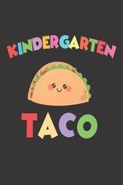 Kindergarten Taco by Creative Juices Publishing