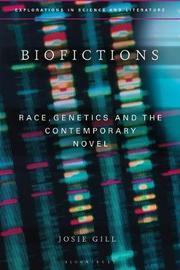 Biofictions by Josie Gill
