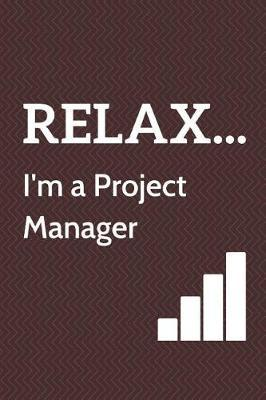 Relax... I'm a Project Manager by Fundamental Books