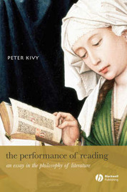The Performance of Reading by Peter Kivy image
