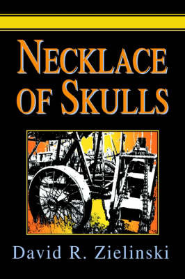 Necklace of Skulls by David R Zielinski image