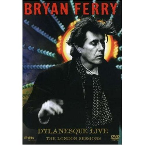 Bryan Ferry - Dylanesque Live: The London Sessions on DVD