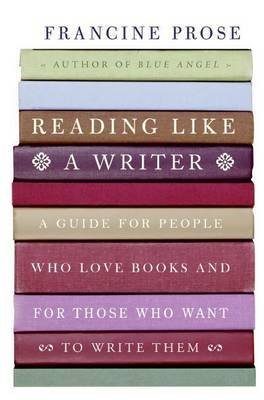 Reading Like a Writer by Francine Prose image