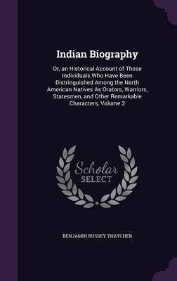 Indian Biography by Benjamin Bussey Thatcher image
