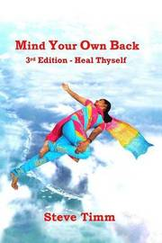 Mind Your Own Back by Steve Timm