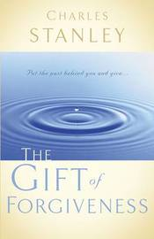 The Gift of Forgiveness by Charles Stanley