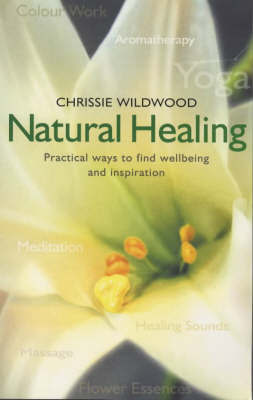 Natural Healing by Chrissie Wildwood