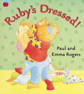 Ruby's Dressed! by Paul Rogers