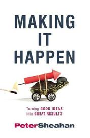 Making It Happen by Peter Sheahan