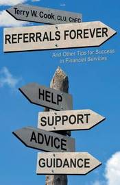 Referrals Forever: And Other Tips for Success in Financial Services by Clu Chfc Cook, Terry