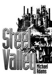 Steel Valley by Michael Adams