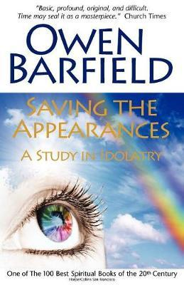 Saving the Appearances by Owen Barfield