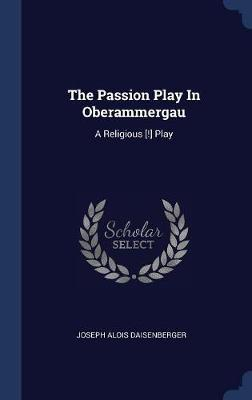 The Passion Play in Oberammergau by Joseph Alois Daisenberger image