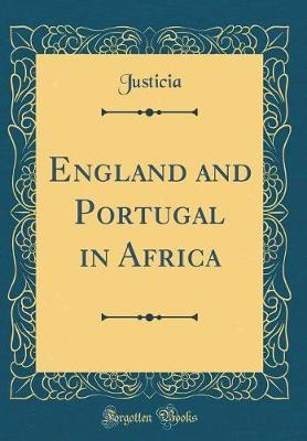 England and Portugal in Africa (Classic Reprint) by Justicia Justicia