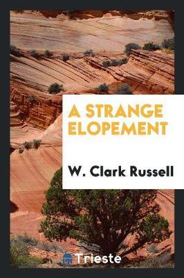 A Strange Elopement by W Clark Russell image