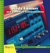 Hedy Lamarr and Classified Communication by Virginia Loh-Hagan