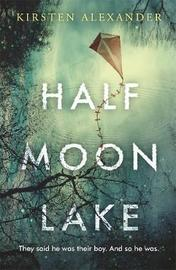 Half Moon Lake by Kirsten Alexander image
