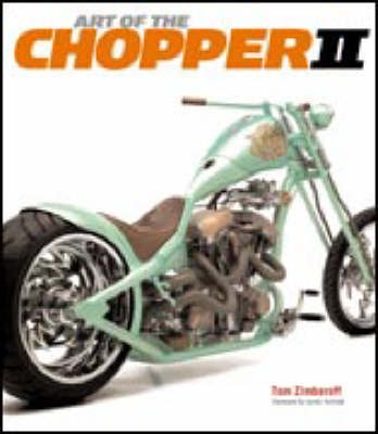Art of the Chopper II by Tom Zimberoff