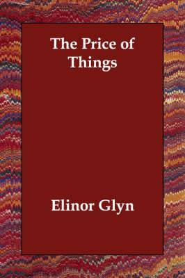 The Price of Things by Elinor Glyn image